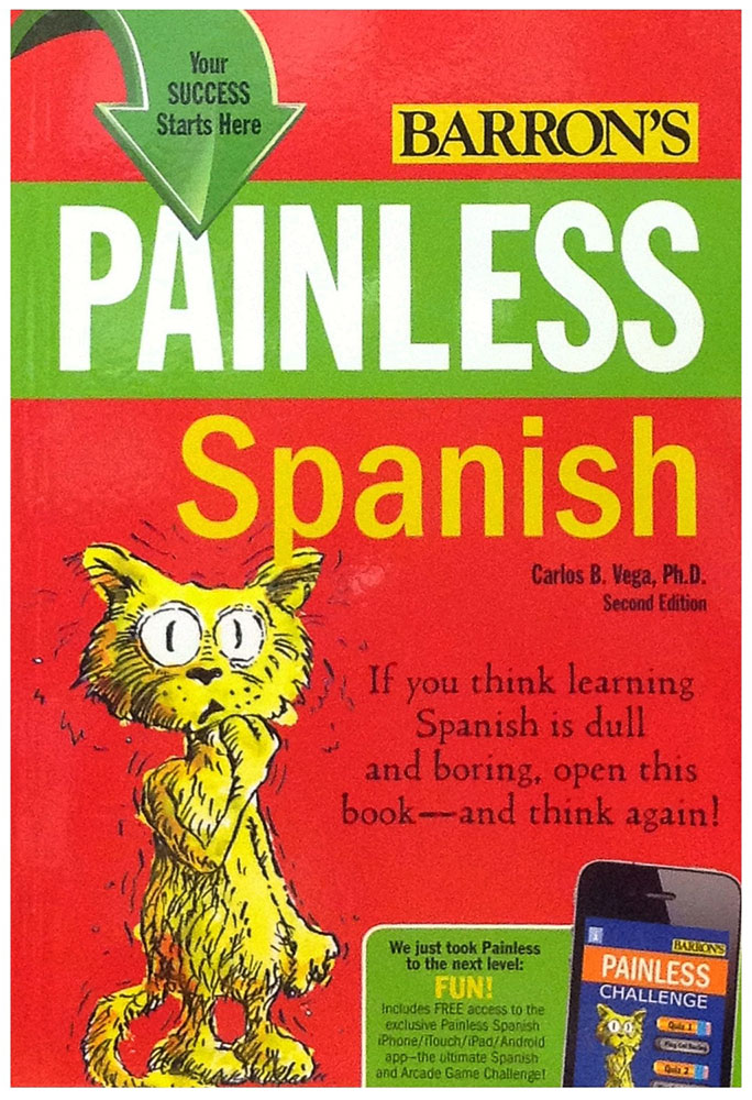Painless Spanish (If you think learning Spanish is dull and