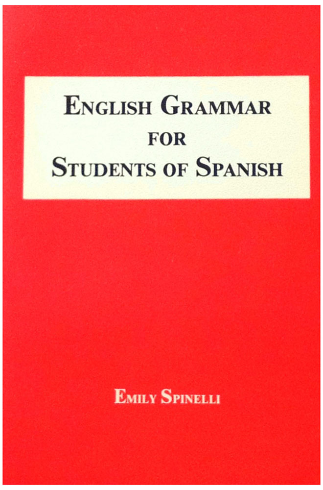 English Grammar for Students of Spanish The Study Guide for Those Learning Spanish