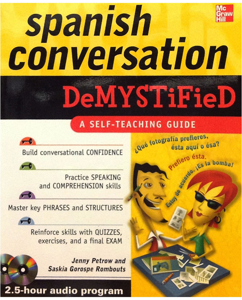 Spanish Conversation DeMystified: A Self-teaching Guide (with CD)